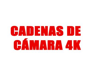 Cadenas de Cámara 4k
